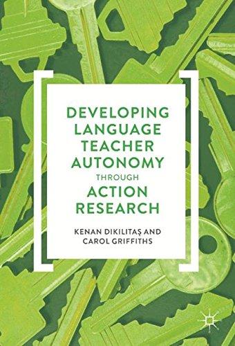 Developing Language Teacher Autonomy through Action Research by Palgrave Macmillan