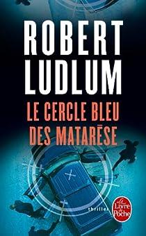 Le cercle bleu des Matarèse par Ludlum