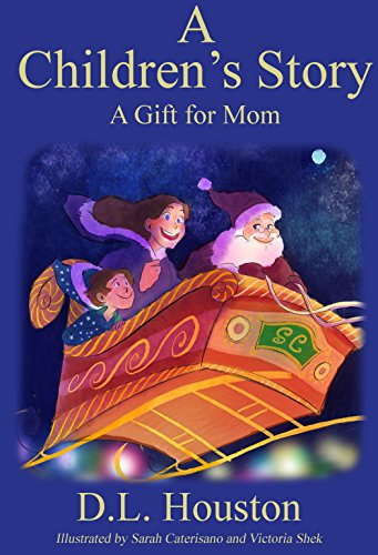 A Gift For Christmas Story.A Children S Story A Gift For Mom A Christmas Story Book 3