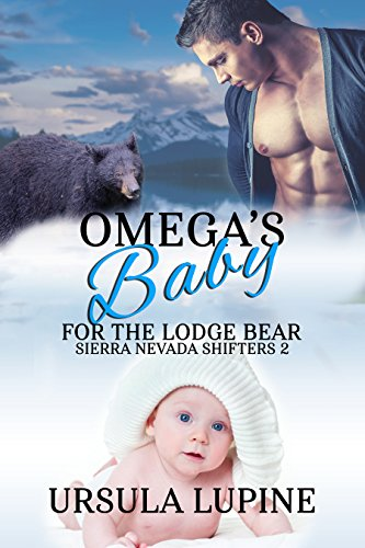 Omega's Baby for the Lodge Bear (Sierra Nevada Shifters Book 2)