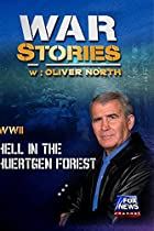 WAR STORIES WITH OLIVER NORTH: HELL IN THE HUERTGEN FOREST