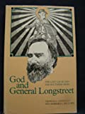 img - for God and General Longstreet: The Lost Cause and the Southern Mind by Thomas Lawrence Connelly (1982-09-03) book / textbook / text book