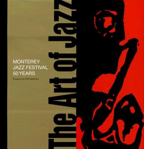 The Art of Jazz: Monterey Jazz Festival 50 Years