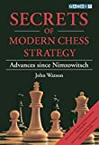 Secrets of Modern Chess Strategy: Advances Since Nimzowitsch