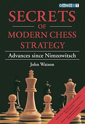 Secrets of Modern Chess Strategy: Advances Since Nimzowitsch