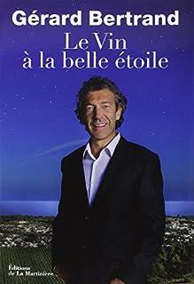 Le vin à la belle étoile, Bertrand, Gérard