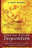 Finding Divine Inspiration, J. Scott McElroy, 0768427029