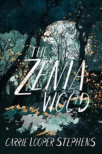The Zenia Wood by [Stephens, Carrie Looper]