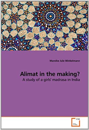 Alimat in the making?: A study of a girls' madrasa in India