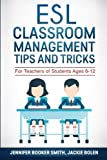 img - for ESL Classroom Management Tips and Tricks: For Teachers of Students Ages 6-12 book / textbook / text book