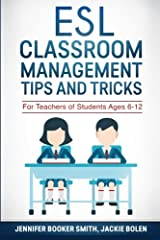 ESL Classroom Management Tips and Tricks: For Teachers of Students Ages 6-12 Paperback