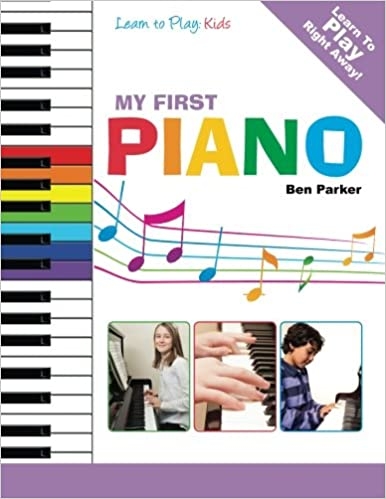 My First Piano Learn To Play Kids Ben Parker 9781908707178
