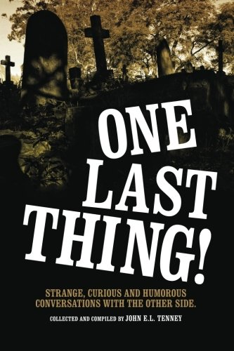 Download One Last Thing: Strange, curious and humorous conversations with the other side. ebook