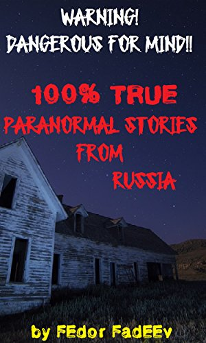 Book: 100% True Paranormal Stories From Russia (From Russia with Fear) by Fedor Fadeev