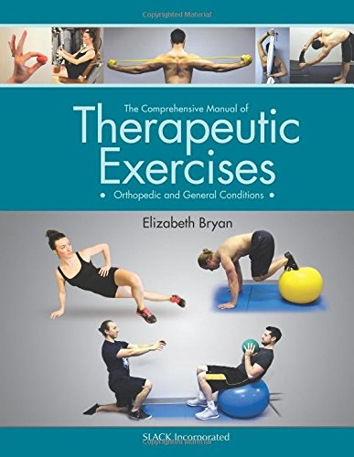 The Comprehensive Manual of Therapeutic Exercises: Orthopedic and General Conditions