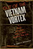 Out of the Vietnam Vortex, James F. Mersmann, 0700601139