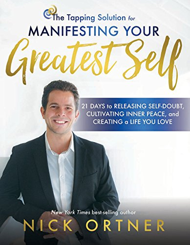 The Tapping Solution for Manifesting Your Greatest Self: 21 Days to Releasing Self-Doubt, Cultivatin
