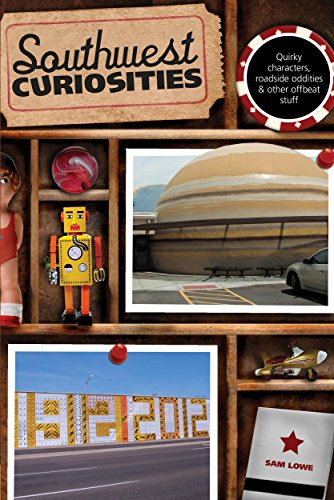 Southwest Curiosities: Quirky Characters, Roadside Oddities & Other Offbeat Stuff (Curiosities Series)