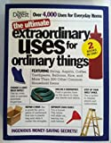 Ultimate Extraordinary Uses for Ordinary Things. (2 Books In One, also includes book More extraordinary uses for Ordinary things) Total of over 4,000 Uses