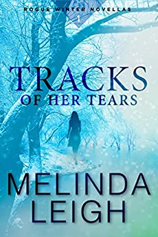 Tracks of Her Tears [Kindle in Motion] (Rogue Winter Novella Book 1) by [Leigh, Melinda]