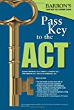 Pass Key to the ACT, 9th Edition, George Ehrenhaft Ed. D. and Frederick Obrecht M.A., 1438001150