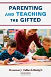 Parenting and Teaching the Gifted, Rosemary Callard-Szulgit, 160709455X