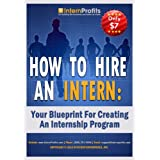 How to Hire An Intern: Your Blueprint for Creating an Internship Program