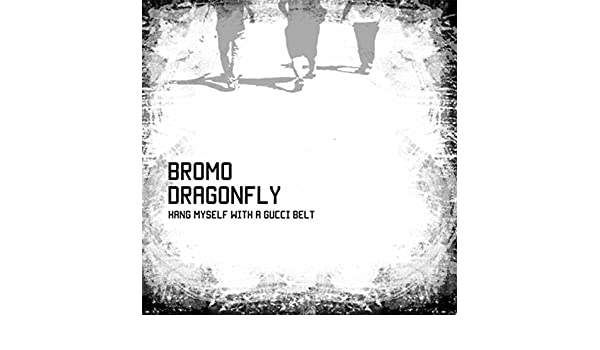 663785c79b9 Hang Myself with a Gucci Belt  Explicit  by Bromo Dragonfly on Amazon Music  - Amazon.com