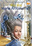 img - for Who Was Marie Antoinette? book / textbook / text book