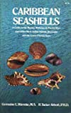 Caribbean Seashells : A Guide to the Marine Mollusks of Puerto Rico and Other West Indian Islands, Bermuda and the Lower Florida Keys, Warmke, Germaine L. and Abbott, R. Tucker, 0486213595