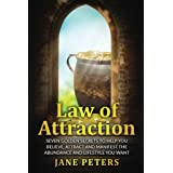 Law of Attraction: Seven Golden Secrets to Help You Believe, Attract and Manifest the Abundance and Lifestyle You want (Money, Manifest Abundance,The Secret)