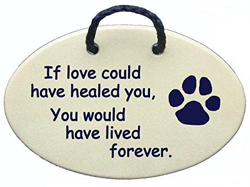- cat, dog memorial, dog or cat loss, pet grave marker plaque.If love could have healed you, you would have lived forever. Wall plaque USA made..