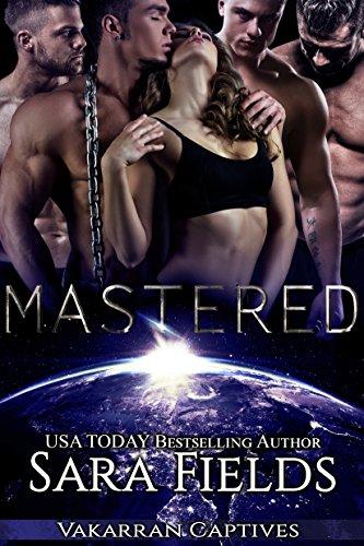 - Mastered: A Dark Sci-Fi Reverse Harem Romance (Vakarran Captives Book 2)