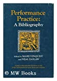 Performance Practice, Mary Vinquist and Neal Zaslaw, 0393021483