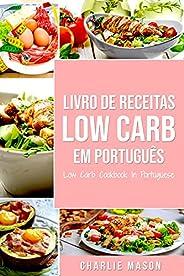 Livro de Receitas Low Carb Em português/ Low Carb Cookbook In Portuguese
