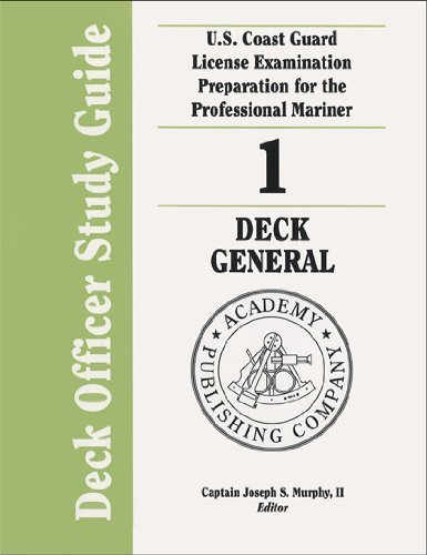 Deck Officer Study Guide 1: Deck General 2004/2005 (U.S. Coast Guard License Examination Preparation