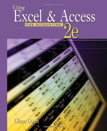 Using Excel and Access for Accounting (with Student Data CD-ROM)
