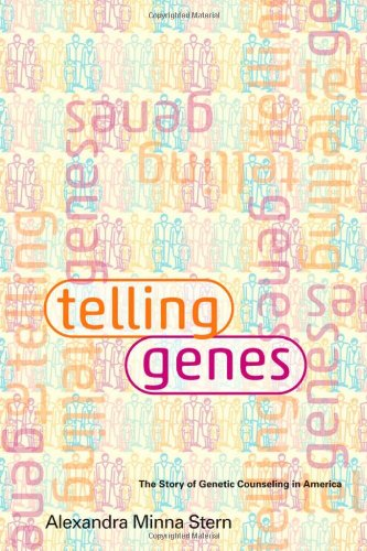 Telling Genes: The Story of Genetic Counseling in America