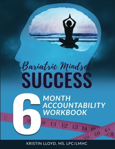Bariatric Mindset Success: 6-Month Accountability Workbook: (black and white version) (Bariatric Books)