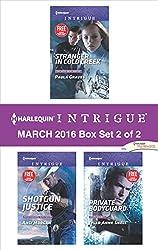 Harlequin Intrigue March 2016 - Box Set 2 of 2: Stranger in Cold Creek\Shotgun Justice\Private Bodyguard