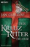 Der Kreuzritter - Das Erbe: Roman