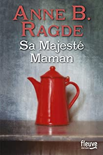 Sa Majesté Maman par Ragde