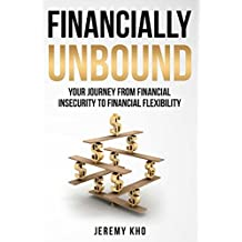 FINANCIALLY UNBOUND: Your Journey from Financial Insecurity to Financial Flexibility