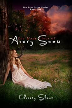 The Many Lives of Avery Snow (Past Lives Series Book 1) by [Sloat, Christy]