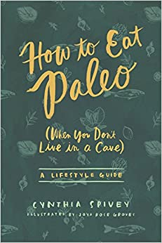 Book How to Eat Paleo: (When You Don't Live in a Cave)
