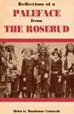 Reflections of a Paleface from the Rosebud, Helen G. Moore-Crosswait, 096311431X