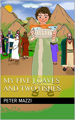 My Five Loaves and Two Fishes (Amazing Sstories Book 1)