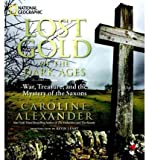 img - for BY Alexander, Caroline ( Author ) [{ Lost Gold of the Dark Ages: War, Treasure, and the Mystery of the Saxons By Alexander, Caroline ( Author ) Oct - 18- 2011 ( Hardcover ) } ] book / textbook / text book