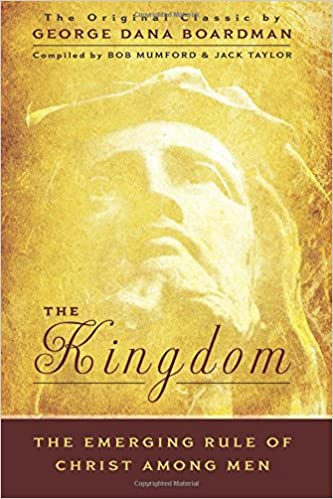 The Kingdom The Emerging Rule Of Christ Among Men The Original