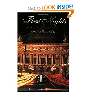 First Nights: Five Musical Premiers Thomas Forrest Kelly